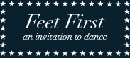 Feet First - An Invitation to Dance