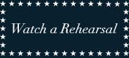 Watch a Rehearsal