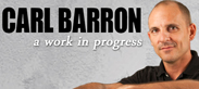 Carl Barron – A Work in Progress