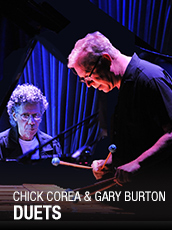QPAC - Chick Corea and Gary Burton  - Concert Hall, QPAC, Brisbane - Tickets & Dining Packages