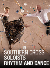 QPAC - Southern Cross Soloists - Rhythm and Dance - Concert Hall, QPAC, Brisbane - Tickets & Dining Packages