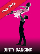 QPAC - Dirty Dancing - Lyric Theatre, QPAC - Tickets & Dining Packages