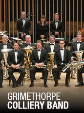QPAC - Grimethorpe Colliery Band - Concert Hall, QPAC - Tickets & Dining Packages