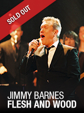 QPAC - Jimmy Barnes – Flesh and Wood Tour  - Concert Hall, QPAC - Tickets & Dining Packages