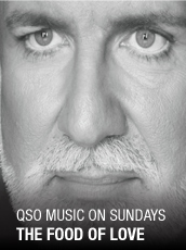 QPAC - Music on Sundays 1: The Food of Love - Concert Hall, QPAC, Brisbane - Tickets & Dining Packages