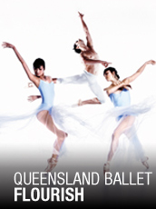 QPAC - Queensland Ballet - Flourish - Playhouse, QPAC, Brisbane - Tickets & Packages
