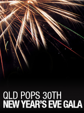 QPAC - QLD Pops 30th New Year's Eve Gala - Concert Hall, QPAC - Tickets & Dining Packages