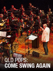 QPAC - QLD Pops: Come Swing Again - Concert Hall, QPAC - Tickets & Dining Packages