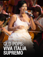 QPAC - QLD Pops: Viva Italia Supremo! - Concert Hall, QPAC - Tickets & Dining Packages