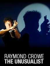 QPAC - Raymond Crowe - The Unusualist  - Cremorne Theatre, QPAC, Brisbane - Tickets & Packages