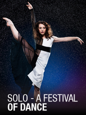 QPAC - SOLO – A Festival of Dance - Cremorne Theatre, QPAC, Brisbane - Tickets & Packages