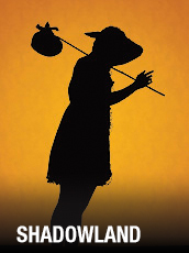 QPAC - Shadowland - Playhouse, QPAC, Brisbane - Tickets & Packages