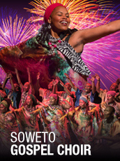 QPAC - Soweto Gospel Choir - Concert Hall, QPAC, Brisbane - Tickets & Dining Packages
