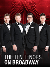 QPAC - The TEN Tenors on Broadway - Lyric Theatre, QPAC, Brisbane - Tickets & Dining Packages