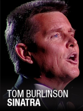 QPAC - Tom Burlinson performs Sinatra at the Sands - Concert Hall, QPAC - Tickets & Dining Packages