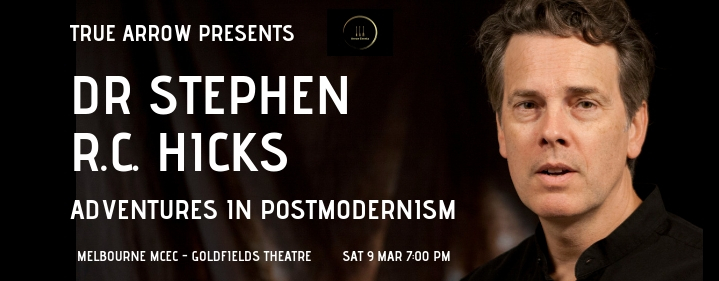 Dr Stephen R C Hicks: Adventures in Postmodernism - Melbourne Convention Exhibition Centre, Goldfields Room - Tickets