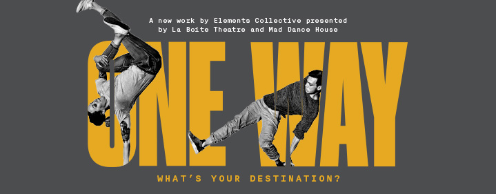 One Way - Roundhouse Theatre - Tickets