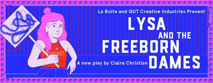 Lysa and the Freeborn Dames - Roundhouse Theatre - Tickets