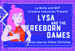 Lysa and the Freeborn Dames | Roundhouse Theatre
