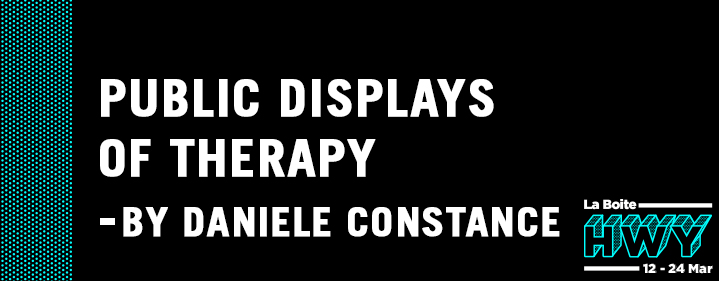 Public Displays of Therapy by Daniele Constance  - Roundhouse Theatre - Tickets