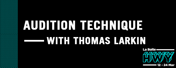 HWY Skills Lab Performance #1: Audition Techniques with Thomas Larkin - La Boite Studio - Tickets