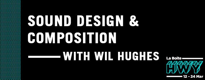 HWY Skills Lab: Tech Prod #1 Sound Design & composition with Wil Hughes - La Boite Studio - Tickets
