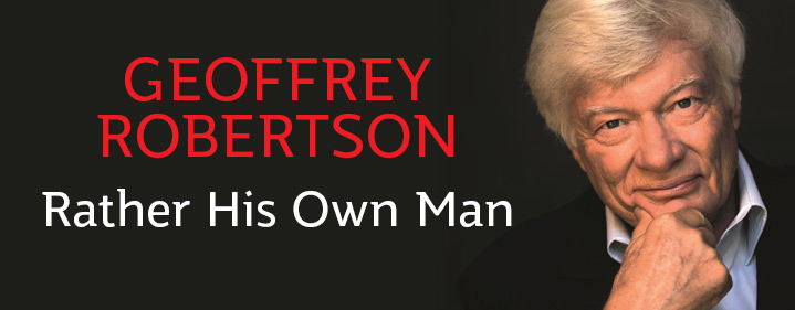 Geoffrey Robertson: Rather His Own Man - Conservatorium Theatre, Queensland Conservatorium Griffith University, South Bank - Tickets